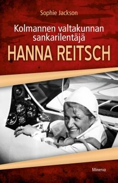 Jackson Sophie - Kolmannen valtakunnan sankarilentäjä Hanna Reitsch