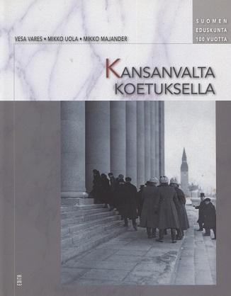 Vares Vesa - Uola Mikko - Majander Mikko - Kansanvalta koetuksella