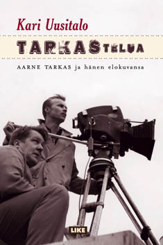 Uusitalo Kari - Tarkastelua - Aarne Tarkas ja hänen elokuvansa