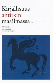 Kivistö Sari - Riikonen H. K. - Salmenkivi Erja - Kirjallisuus antiikin maailmassa