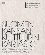 Vuorela Toivo (toim.) - Suomen kansankulttuurin kartasto 1, aineellinen kulttuuri - Atlas der finnischen Volkskultur 1, Materielle Kultur - Atlas of Finnish folk culture 1, material culture