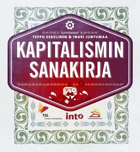 Eskelinen Teppo - Juntumaa Inari (toim.) - Kapitalismin sanakirja