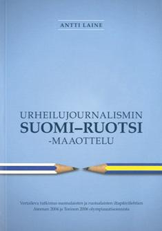Laine Antti - Urheilujournalismin Suomi-Ruotsi-maaottelu