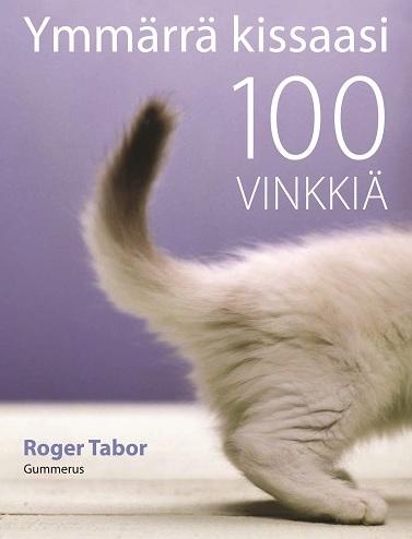 Tabor Roger - Ymmärrä kissaasi - 100 vinkkiä