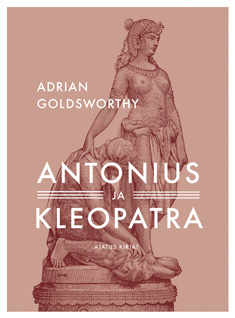 Goldsworthy Adrian - Antonius ja Kleopatra