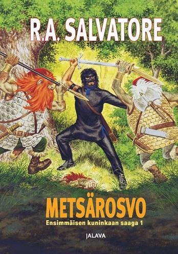 Salvatore R. A. - Metsärosvo - Ensimmäisen kuninkaan saaga 1