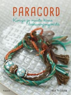Peterson Linda - Paracord - Koruja ja muuta kivaa laskuvarjonyöristä