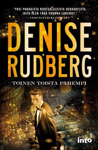 Rudberg Denise - Toinen toista pahempi