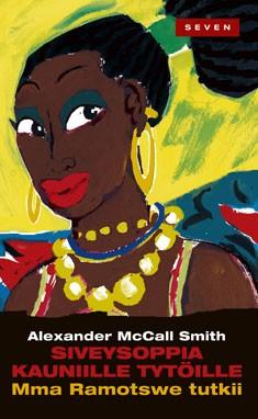 McCall Smith Alexander - Siveysoppia kauniille tytöille - Mma Ramotswe tutkii