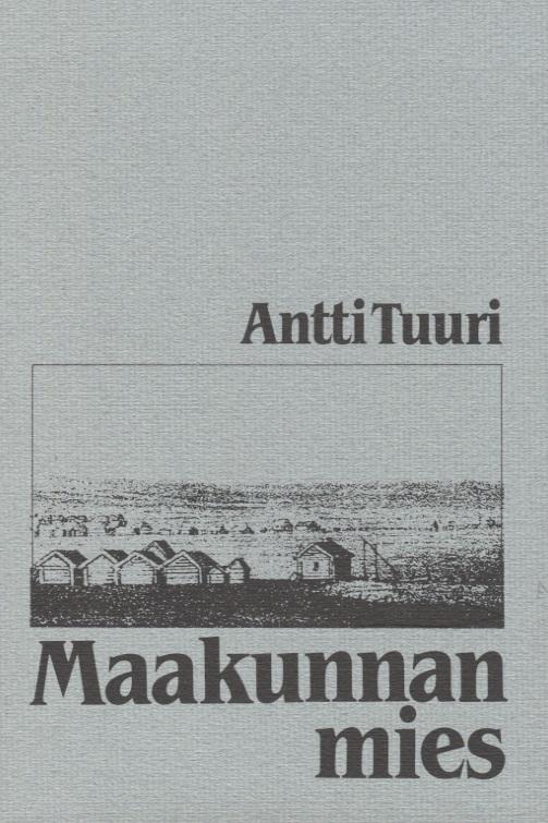 Tuuri Antti - Maakunnan mies - Näytelmä neljässä näytöksessä (signeeraus)