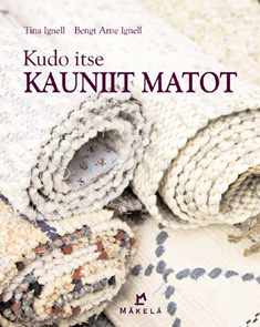 Ignell Tina, Ignell Bengt Arne - Kudo itse kauniit matot