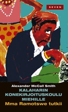 McCall Smith Alexander - Kalaharin konekirjoituskoulu miehille - Mma Ramotswe tutkii