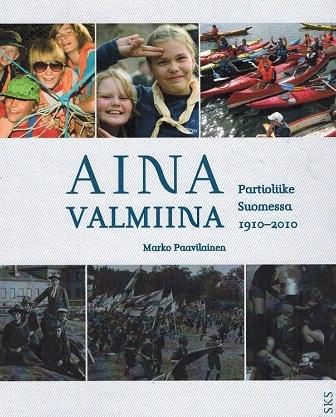 Paavilainen Marko - Aina valmiina - Partioliike Suomessa 1910-2010