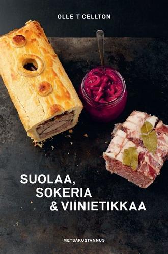 Cellton Olle T. - Suolaa, sokeria ja viinietikkaa - Säilömisen taito