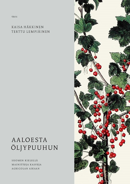 Häkkinen Kaisa - Lempiäinen Terttu - Aaloesta öljypuuhun - Suomen kielellä mainittuja kasveja Agricolan aikaan