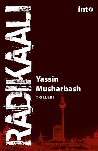 Musharbash Yassin - Radikaali