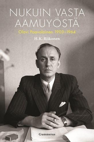 Riikonen H. K. - Nukuin vasta aamuyöstä - Olavi Paavolainen 1903-1964