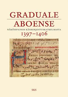 Taitto Ilkka - Graduale Aboense 1397-1406 - Näköispainos kasikirjoituskatkelmasta