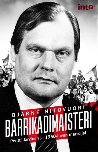 Nitovuori Bjarne - Barrikadimaisteri - Pentti Järvinen ja 1960-luvun marssijat