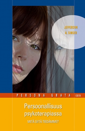 Singer Jefferson A. - Persoonallisuus psykoterapiassa - Mitä siitä tiedämme?