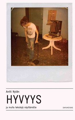 Nylen Antti - Hyvyys ja muita tekstejä näyttämölle