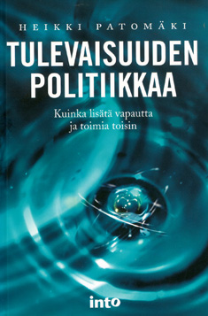 Patomäki Heikki - Tulevaisuuden politiikkaa
