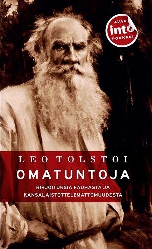 Tolstoi Leo - Omatuntoja - Kirjoituksia rauhasta ja kansalaistottelemattomuudesta