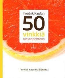Paulun Fredrik - 50 vinkkiä rasvanpolttoon - Tehosta aineenvaihduntaa