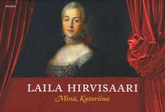 Hirvisaari Laila - Minä, Katariina