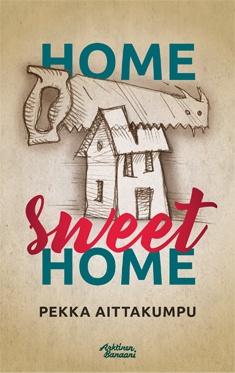 Aittakumpu Pekka - Home Sweet Home