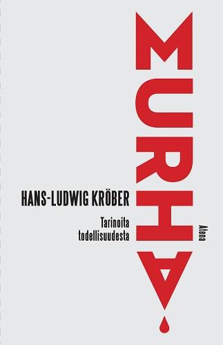 Kröber Hans-Ludwig - Murha - Tarinoita todellisuudesta