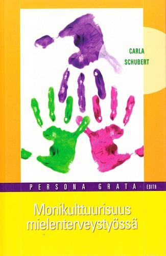 Schubert Carla - Monikulttuurisuus mielenterveystyössä