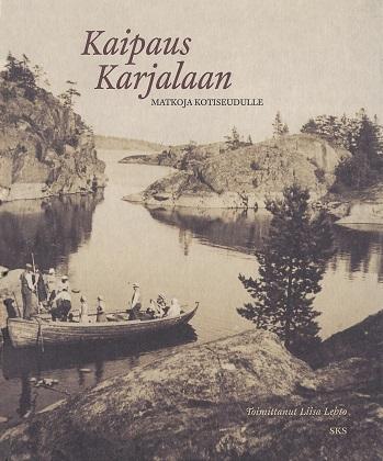Lehto Liisa (toim.) - Kaipaus Karjalaan - Matkoja kotiseudulle