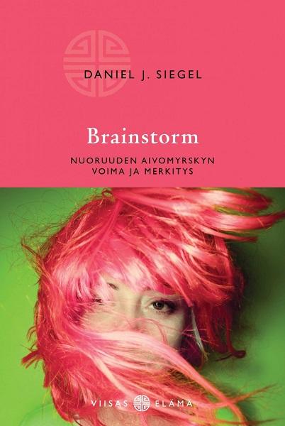 Siegel Daniel J. - Brainstorm - Nuoruuden aivomyrskyn voima ja merkitys