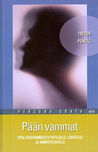Powell Trevor - Pään vammat - Opas aivovammoista potilaille
