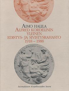 Halila Aimo - Alfred Kordelinin yleinen edistys- ja sivistysrahasto 1918-1988