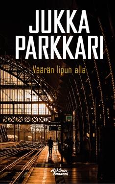 Parkkari Jukka - Väärän lipun alla - Romaani sotilaallisesta vakoilusta ja vastavakoilusta 2002-2003