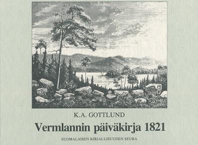 Gottlund K. A. - Vermlannin päiväkirja 1821