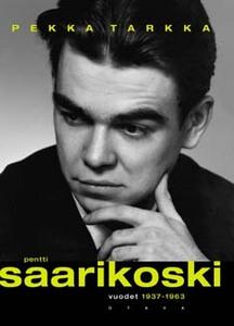 Tarkka Pekka - Pentti Saarikoski - Vuodet 1937-1963