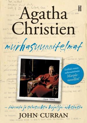 Curran John - Agatha Christien murhasuunnitelmat - Tarinoita ja salaisuuksia kirjailijanarkistoista