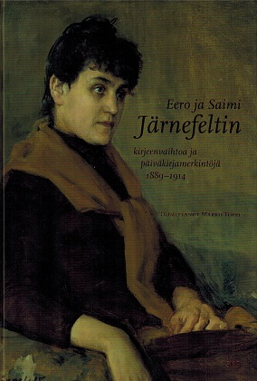Toppi Marko (toim.) - Eero ja Saimi Järnefeltin kirjeenvaihtoa ja päiväkirjamerkintöjä 1889-1914