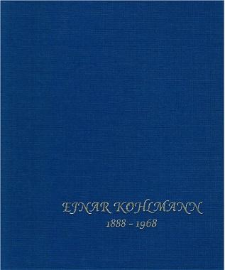 Sundström Hans (toim.) - Ejnar Kohlmann - Taidemaalari ja jääkärikapteeni - Konstnär och jägarkapten - 1888-1968