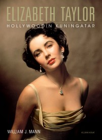 Mann William J. - Elisabeth Taylor - Hollywoodin kuningatar