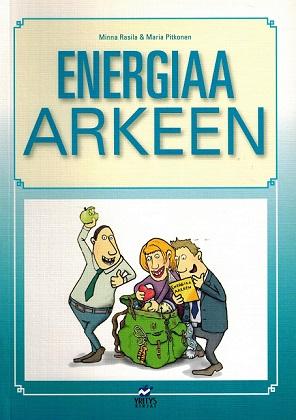 Rasila Minna - Pitkonen Maria - Energiaa arkeen