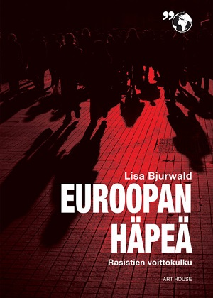 Bjurwald Lisa - Euroopan häpeä - Rasistien voittokulku