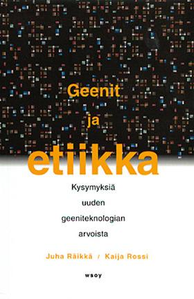 Räikkä Juha - Rossi Kaija - Geenit ja etiikka
