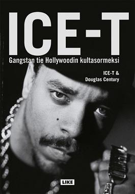 Century Douglas - Ice-T - Ice-T - Gangstan tie Hollywoodin kultasormeksi