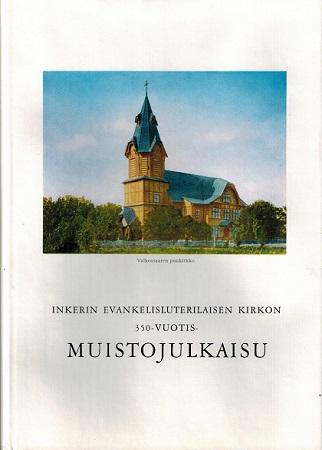 Metiäinen Aappo (toim.) - Kurko Kaarlo (toim.) - Inkerin evankelisluterilaisen kirkon 350-vuotismuistojulkaisu