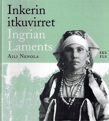 Nenola Aili - Inkerin itkuvirret - Ingrian Laments