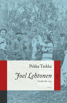 Tarkka Pekka - Joel Lehtonen 1 - Vuodet 1881-1917